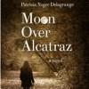 Pump Up Your Book Presents Moon Over Alcatraz Virtual Book Publicity Tour