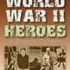Book Review: World War II Heroes of Southern Delaware by James Diehl