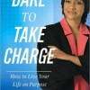 New Book for Review: Self-Help 'Dare to Take Charge' by Judge Glenda Hatchett