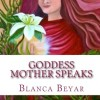 New Book for Review: Goddess Mother Speaks by Blanca Beyar