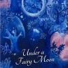 Under a Fairy Moon Virtual Book Publicity Tour August & September 2011