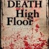 First Chapters: Death On a High Floor by Chuck Rosenberg