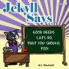 New Book for Review: Children's Book 'Jekyll Says…Good Deeds Cats Do That You Should Too!' by D.C. Blackbird