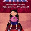 New Book for Review: The Adventures of Baby Jaimie: Baby Jaimie gets Stage Fright