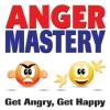 New Self-Help Book for Review: Anger Mastery: Get Angry, Get Happy by Kevin B. Burk + Nook 8HG Tablet Giveaway