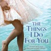 New Mainstream Fiction for Review: The Things I Do For You by Mary Carter