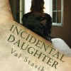 New Romantic Suspense for Review: Incidental Daughter by Val Stasik