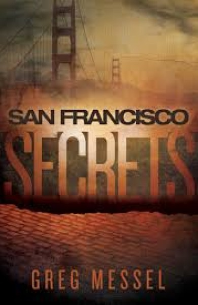 New Mystery/Historical Romance for Review: San Francisco Secrets by Greg Messel