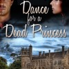 Pump Up Your Book Presents Dance for a Dead Princess Virtual Book Publicity Tour