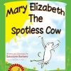 New Children's Book for Review: Mary Elizabeth The Spotless Cow
