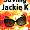 {Virtual Book Tour} Pump Up Your Book Presents Saving Jackie K Virtual Book Publicity Tour