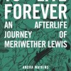 {Historical Fiction/Paranormal/Suspense} To Live Forever: An Afterlife Journey of Meriwether Lewis Blog Tour Sign Up