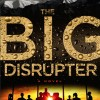 (Thriller) The Big Disrupter by Paul Markun – Blog Tour Sign Up