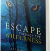 {Tween/YA Christian Adventure} Escape Through the Wilderness Blog Tour Sign Up