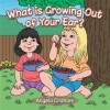 Pump Up Your Book Presents What is Growing Out of Your Ear Virtual Book Publicity Tour – Win a $25 Amazon Gift Card!