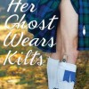 Pump Up Your Book Presents Her Ghost Wears Kilts Virtual Book Publicity Tour