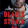(Romantic Suspense) Deadly Strain – #1 Biological Response Team Series by Julie Rowe – Blog Tour Sign Up