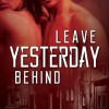 Pump Up Your Book Presents Leave Yesterday Behind Virtual Book Publicity Tour