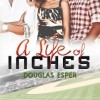 Amazon Review Campaign: A Life of Inches by Douglas Esper