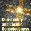 Pump Up Your Book Presents Christianity and Cosmic Consciousness Virtual Book Publicity Tour!