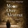 {Romantic Women's Fiction} Moon Over Alcatraz Review Campaign Sign Up