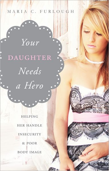 Your Daughter Needs a Hero