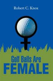 Golf Balls are Female