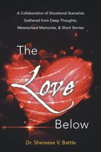 The Love Below by Dr. Shereese V. Battle