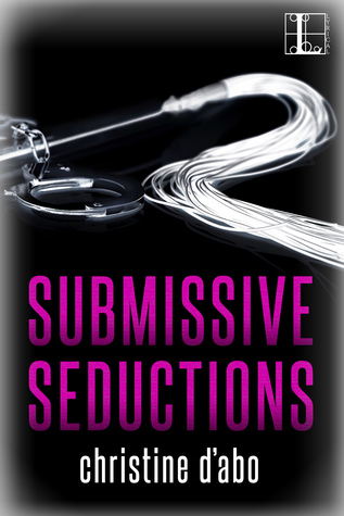 Submissive Seductions by Christine D'Abo