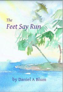 The Feet Say Run